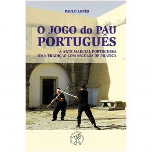 """Livro """"O Jogo do Pau Português"""" por Paulo Lopes"""